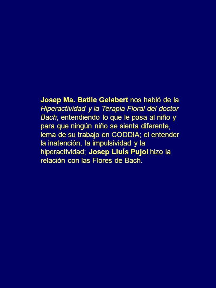 Josep Ma. Batlle Gelabert nos habló de la Hiperactividad y la Terapia Floral del doctor Bach, entendiendo lo que le pasa al niño y para que ningún niñ