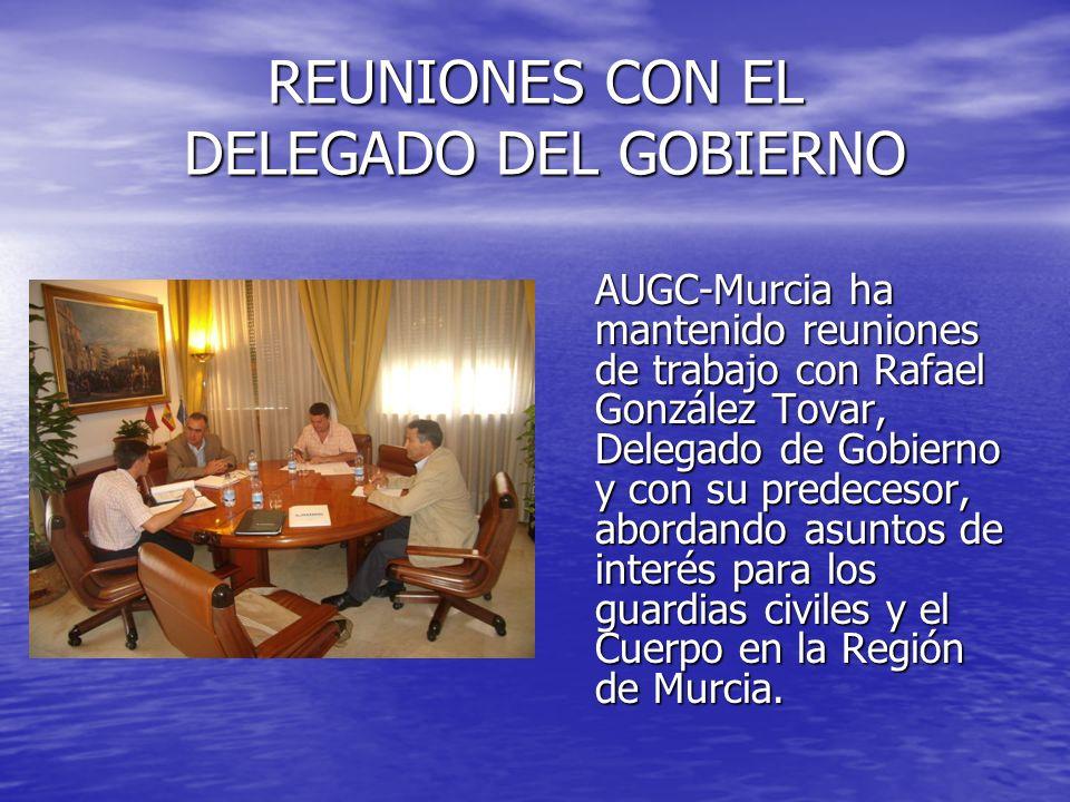 REUNIONES CON EL DELEGADO DEL GOBIERNO AUGC-Murcia ha mantenido reuniones de trabajo con Rafael González Tovar, Delegado de Gobierno y con su predeces