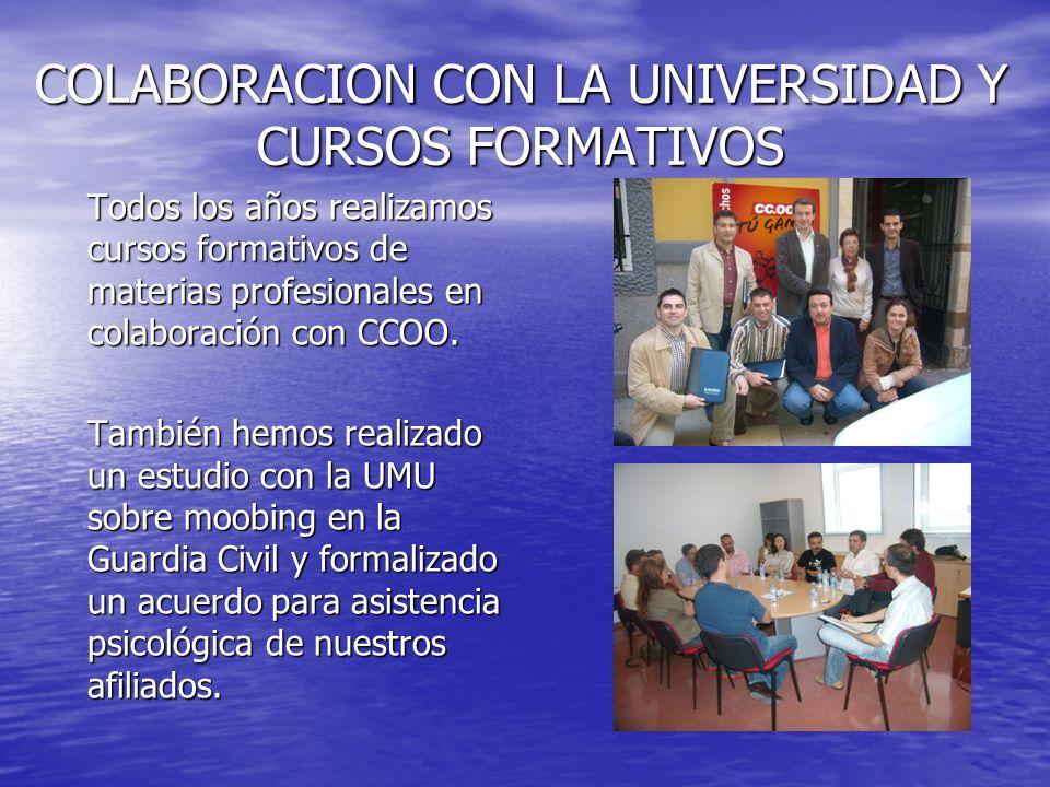 COLABORACION CON LA UNIVERSIDAD Y CURSOS FORMATIVOS Todos los años realizamos cursos formativos de materias profesionales en colaboración con CCOO.