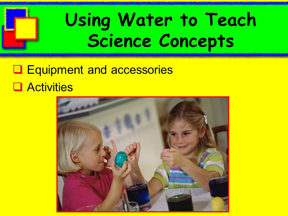 Using Water to Teach Science Concepts Equipment and accessories Activities