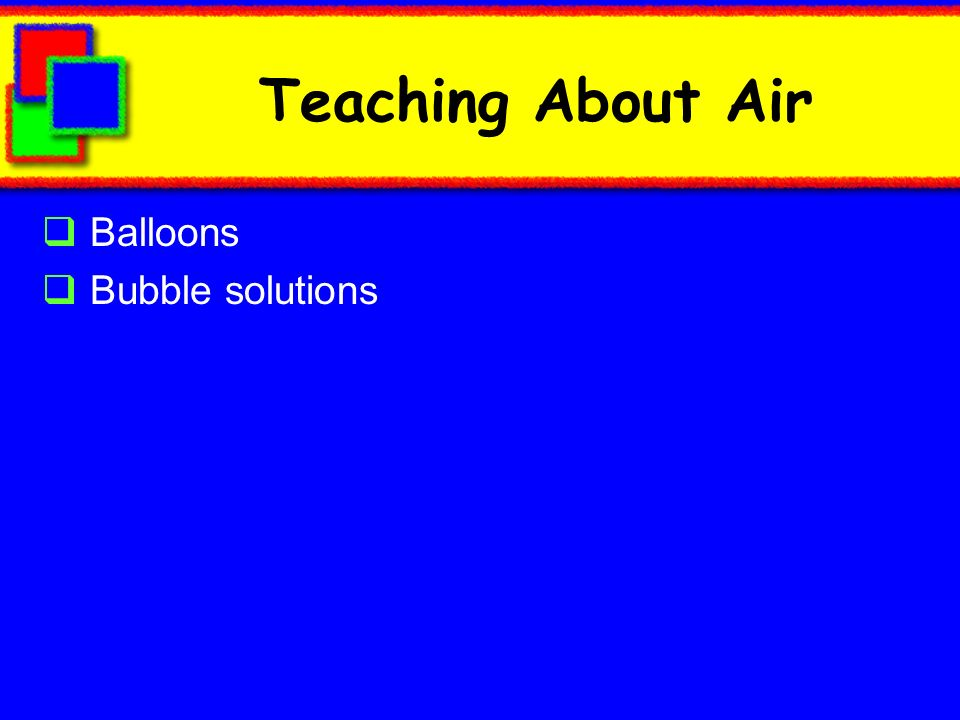 Teaching About Air Balloons Bubble solutions