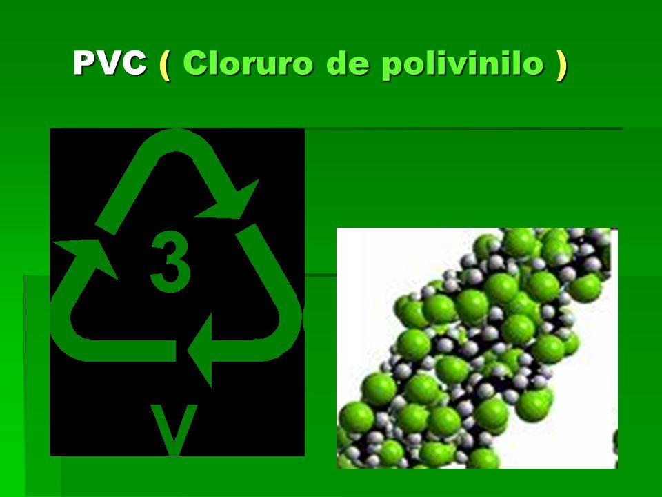 PVC ( Cloruro de polivinilo )