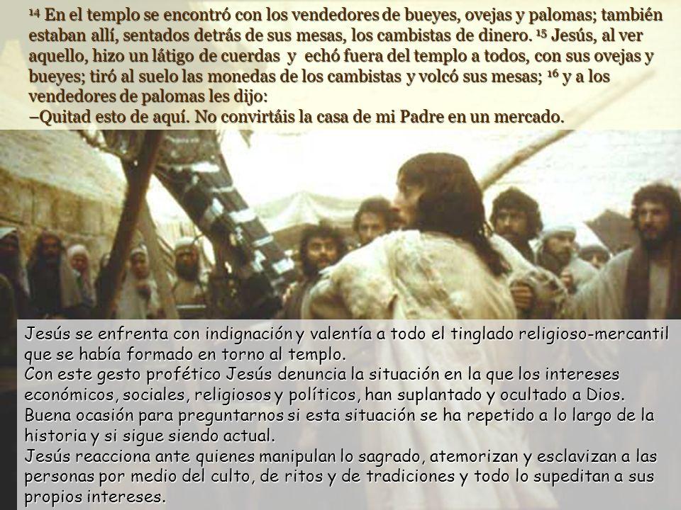 13 Como ya estaba próxima la fiesta judía de la pascua, Jesús fue a Jerusalén. La pascua era la fiesta de la liberación. Jesús acude a celebrarla como