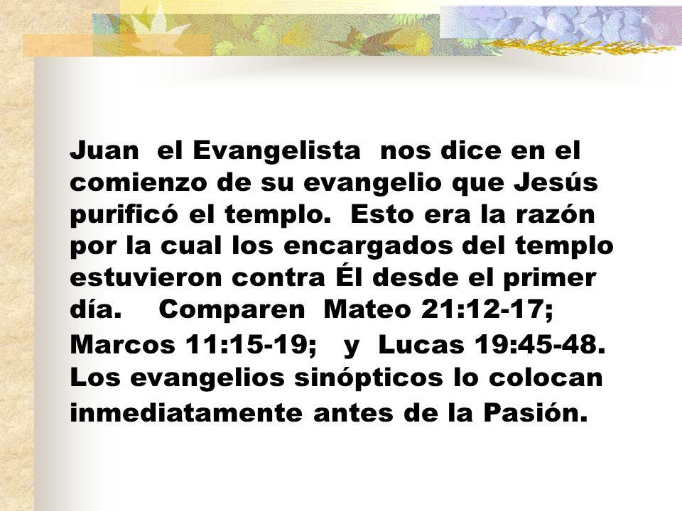 Juan el Evangelista nos dice en el comienzo de su evangelio que Jesús purificó el templo. Esto era la razón por la cual los encargados del templo estu