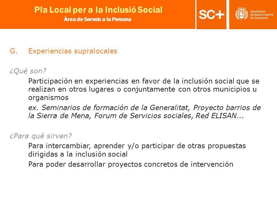 22 Pla Local per a la Inclusió Social Àrea de Serveis a la Persona G.Experiencias supralocales ¿Qué son? Participación en experiencias en favor de la