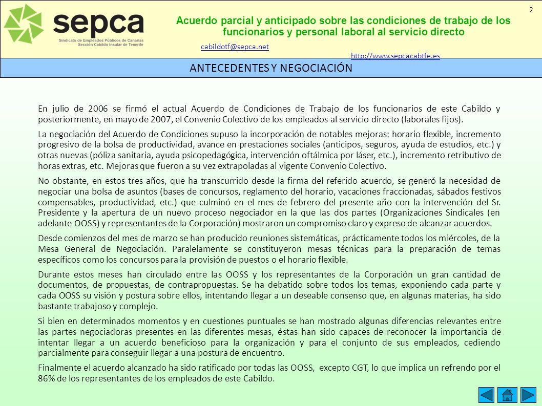 Acuerdo parcial y anticipado sobre las condiciones de trabajo de los funcionarios y personal laboral al servicio directo VISITA NUESTRA WEB 23 cabildotf@sepca.net http://www.sepcacabtfe.es