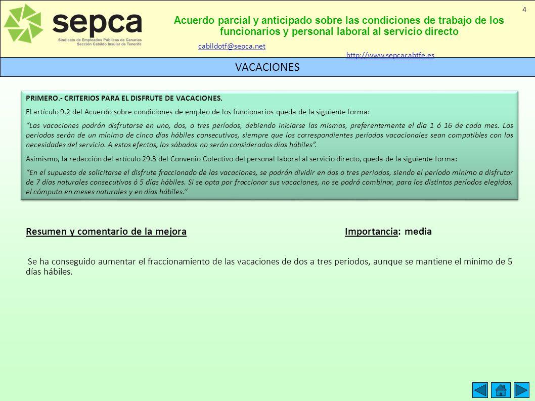 Acuerdo parcial y anticipado sobre las condiciones de trabajo de los funcionarios y personal laboral al servicio directo VACACIONES 4 PRIMERO.- CRITER