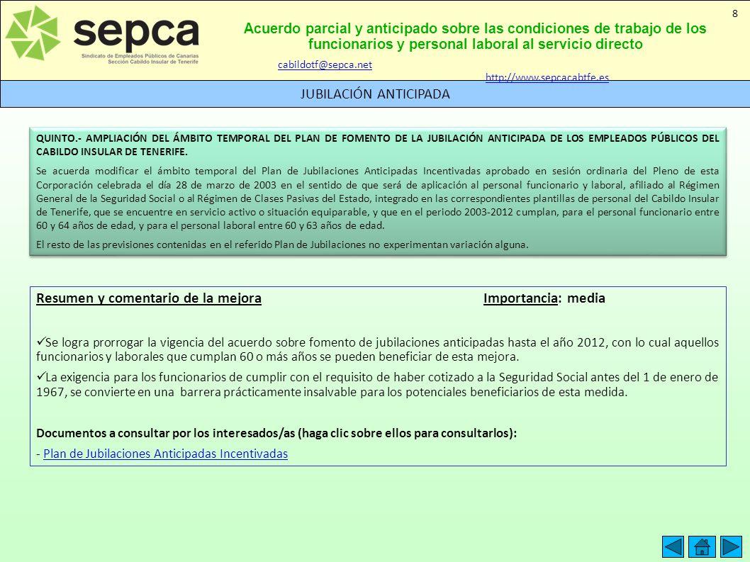 Acuerdo parcial y anticipado sobre las condiciones de trabajo de los funcionarios y personal laboral al servicio directo JUBILACIÓN ANTICIPADA 8 QUINT