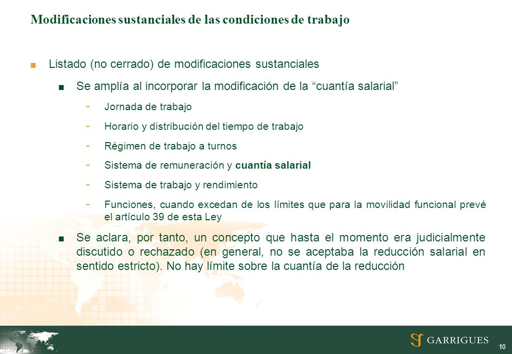 10 Modificaciones sustanciales de las condiciones de trabajo Listado (no cerrado) de modificaciones sustanciales Se amplía al incorporar la modificaci