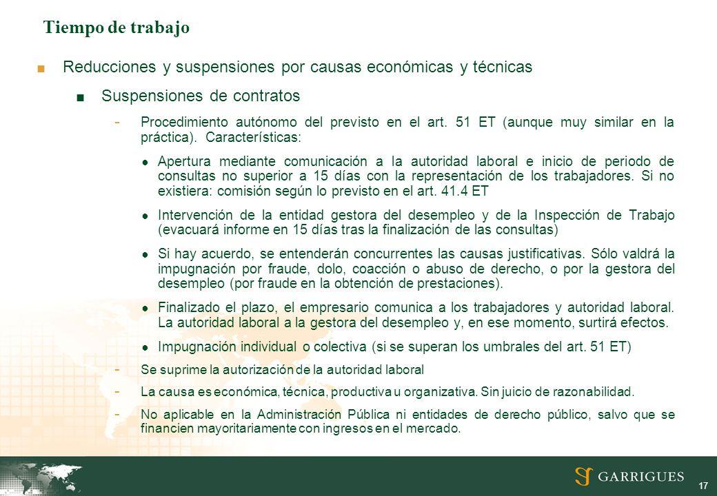 17 Tiempo de trabajo Reducciones y suspensiones por causas económicas y técnicas Suspensiones de contratos - Procedimiento autónomo del previsto en el