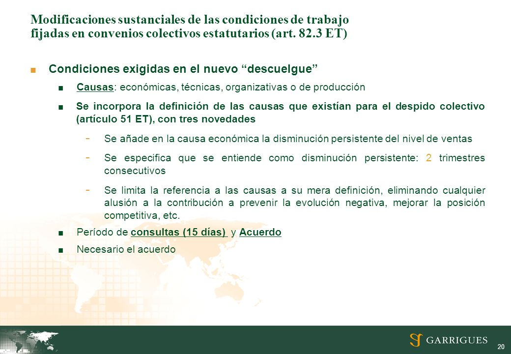 20 Modificaciones sustanciales de las condiciones de trabajo fijadas en convenios colectivos estatutarios (art. 82.3 ET) Condiciones exigidas en el nu