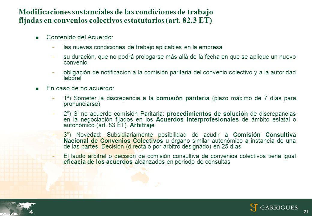 21 Modificaciones sustanciales de las condiciones de trabajo fijadas en convenios colectivos estatutarios (art. 82.3 ET) Contenido del Acuerdo: - las