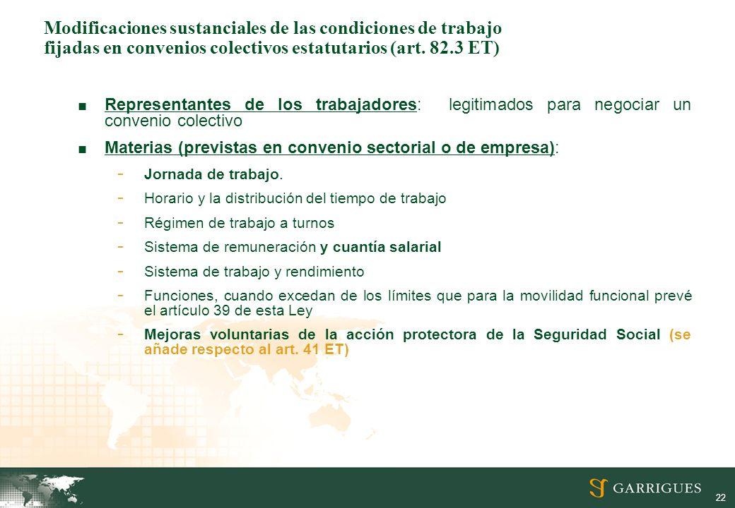 22 Modificaciones sustanciales de las condiciones de trabajo fijadas en convenios colectivos estatutarios (art. 82.3 ET) Representantes de los trabaja