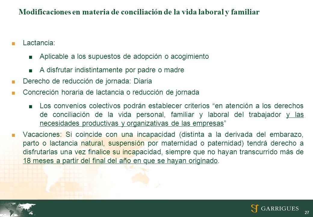 27 Modificaciones en materia de conciliación de la vida laboral y familiar Lactancia: Aplicable a los supuestos de adopción o acogimiento A disfrutar