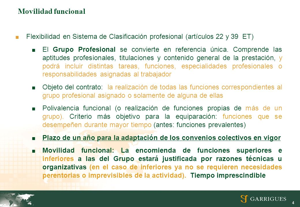 4 Movilidad funcional Flexibilidad en Sistema de Clasificación profesional (artículos 22 y 39 ET) El Grupo Profesional se convierte en referencia única.