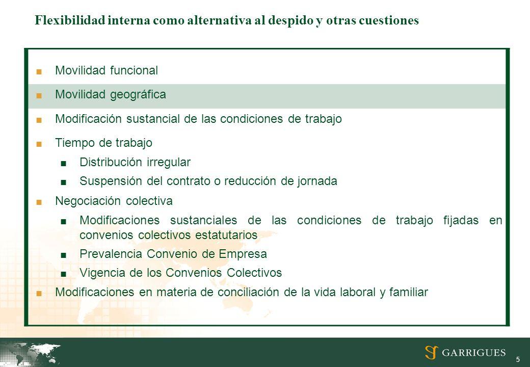 5 Movilidad funcional Movilidad geográfica Modificación sustancial de las condiciones de trabajo Tiempo de trabajo Distribución irregular Suspensión d