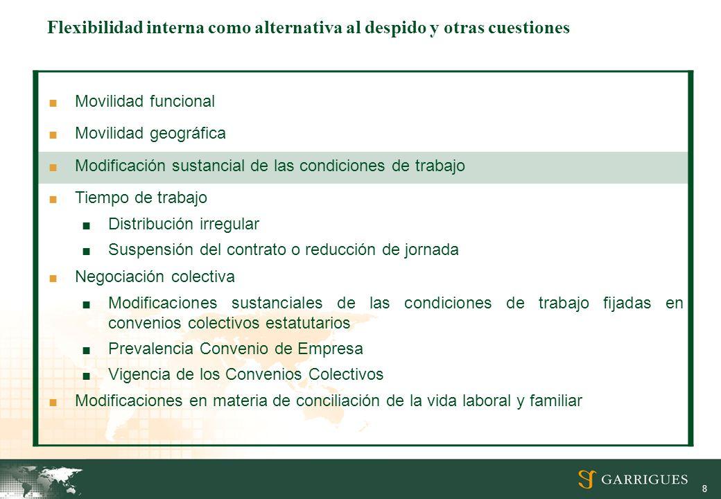 8 Movilidad funcional Movilidad geográfica Modificación sustancial de las condiciones de trabajo Tiempo de trabajo Distribución irregular Suspensión d
