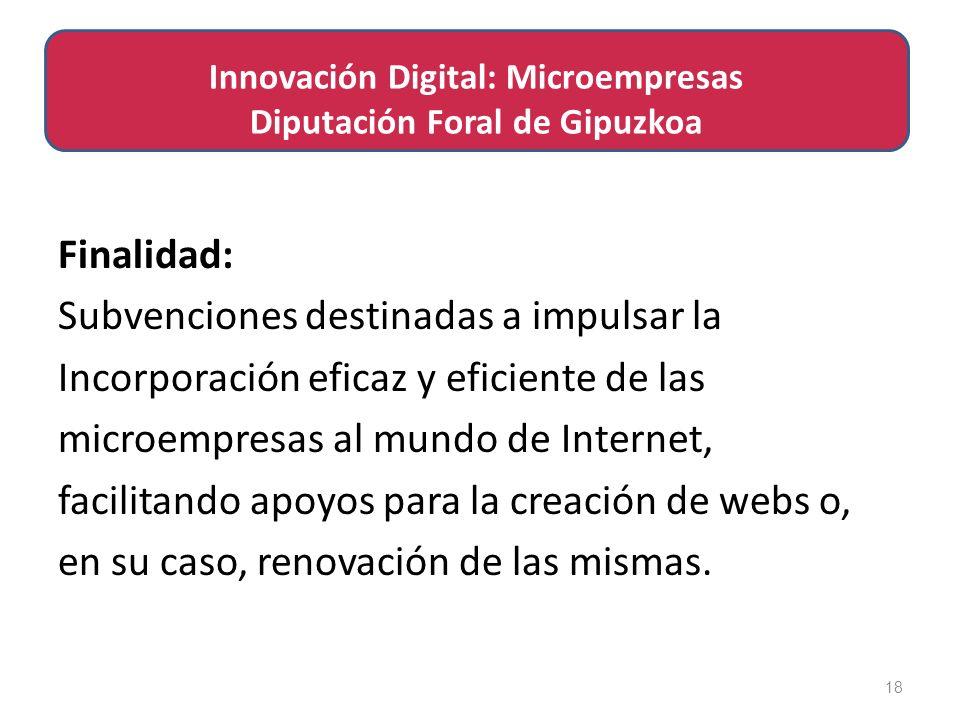 Finalidad: Subvenciones destinadas a impulsar la Incorporación eficaz y eficiente de las microempresas al mundo de Internet, facilitando apoyos para la creación de webs o, en su caso, renovación de las mismas.