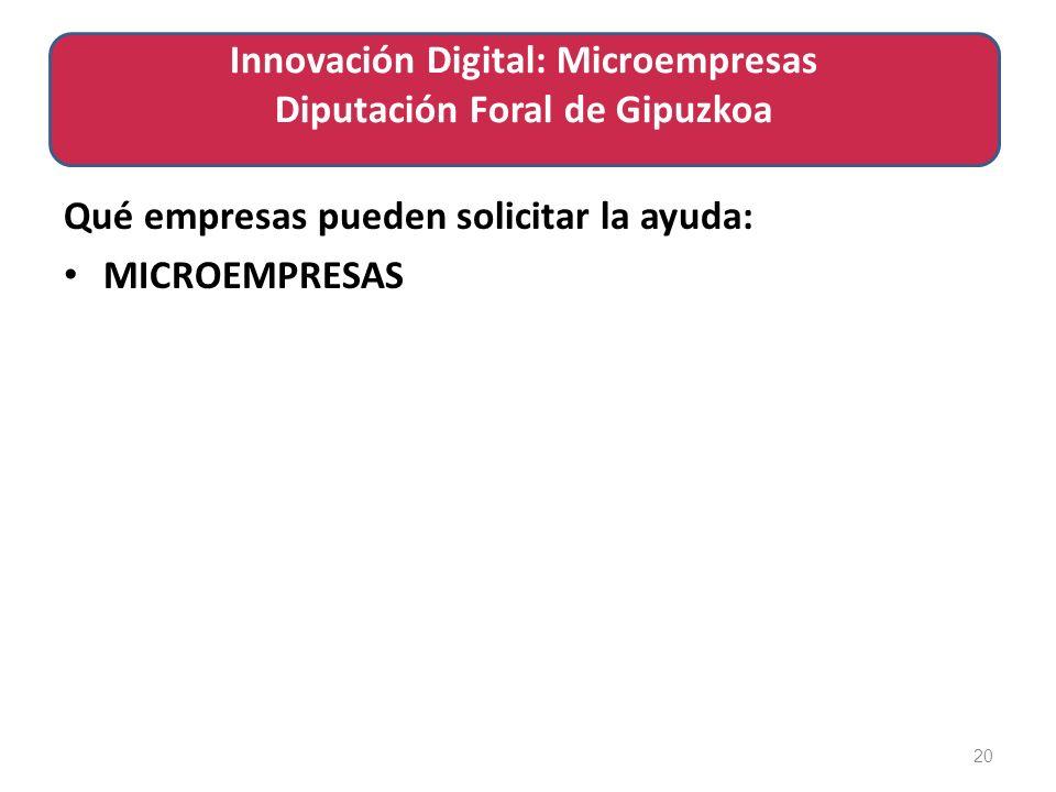 Qué empresas pueden solicitar la ayuda: MICROEMPRESAS 20 Innovación Digital: Microempresas Diputación Foral de Gipuzkoa