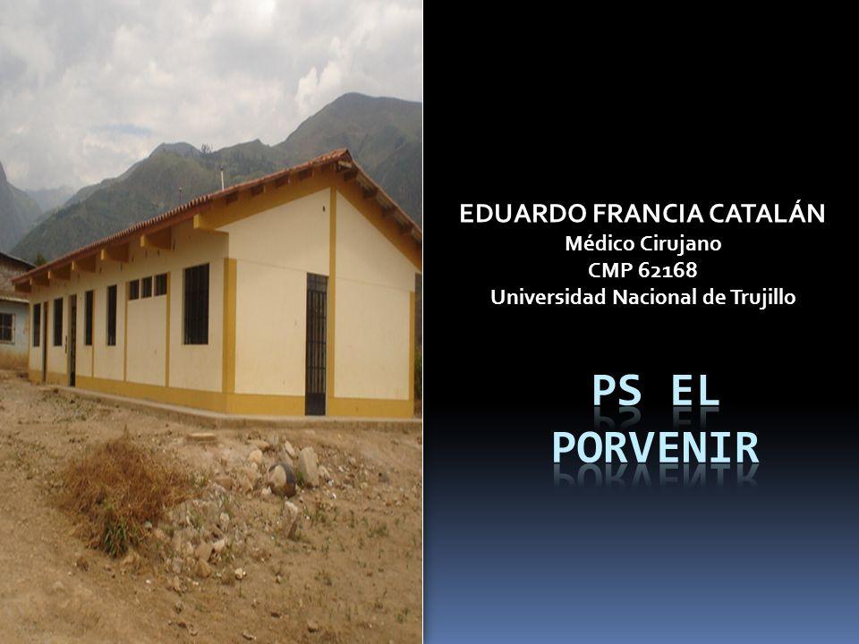 EDUARDO FRANCIA CATALÁN Médico Cirujano CMP 62168 Universidad Nacional de Trujillo