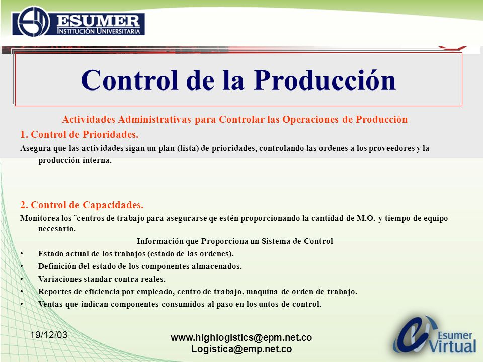 19/12/03 www.highlogistics@epm.net.co Logistica@emp.net.co Control de la Producción Actividades Administrativas para Controlar las Operaciones de Prod