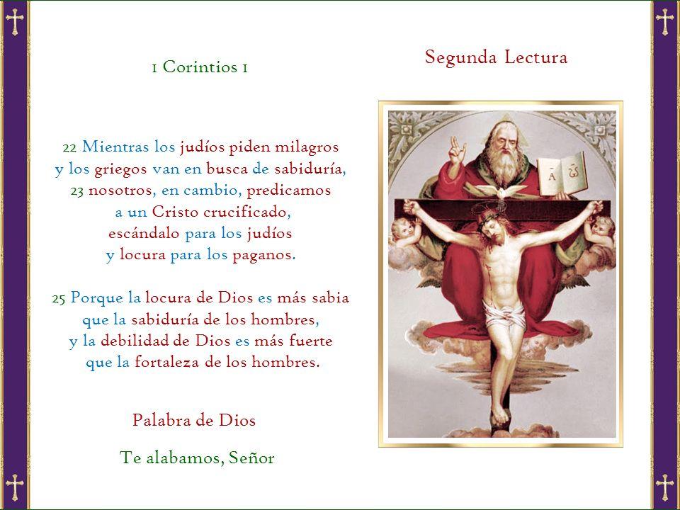 Lectura del Santo Evangelio Por la señal de la Santa Cruz de nuestros enemigos líbranos Señor Dios nuestro.