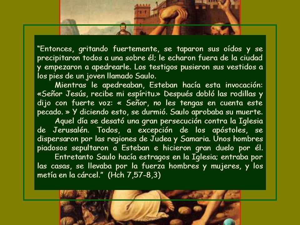 En la muerte de Esteban actuó como testigo.