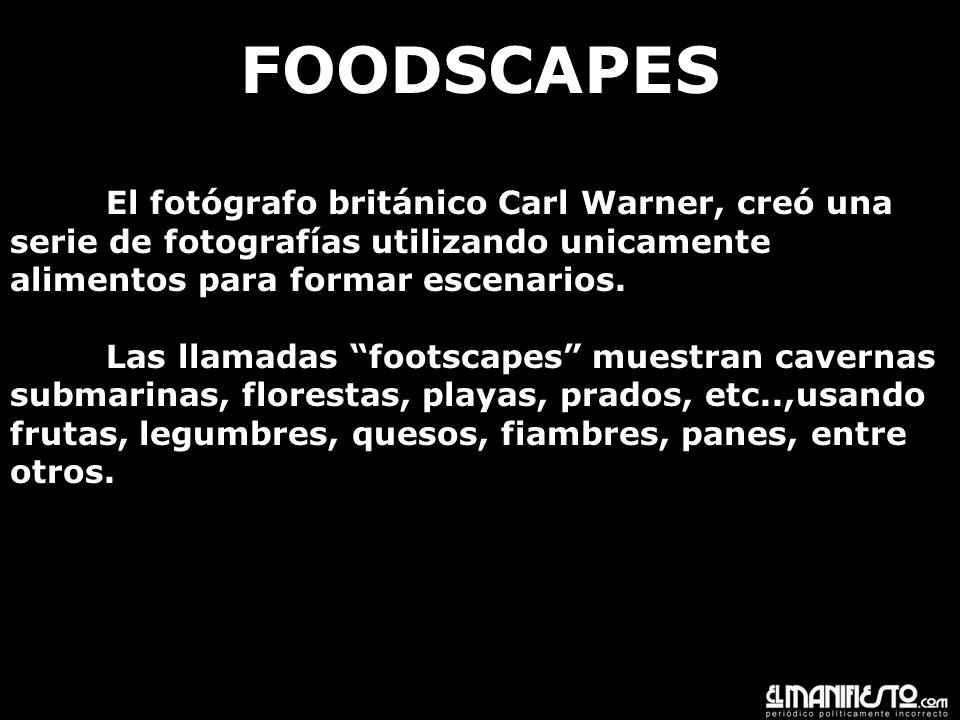 FOODSCAPES El fotógrafo británico Carl Warner, creó una serie de fotografías utilizando unicamente alimentos para formar escenarios.