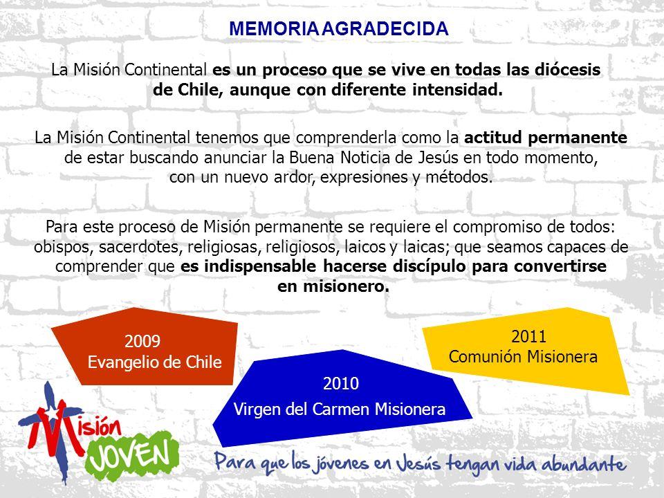 MEMORIA AGRADECIDA La Misión Continental es un proceso que se vive en todas las diócesis de Chile, aunque con diferente intensidad.