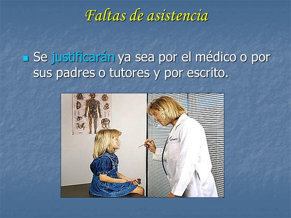 Faltas de asistencia Se justificarán ya sea por el médico o por sus padres o tutores y por escrito. Se justificarán ya sea por el médico o por sus pad