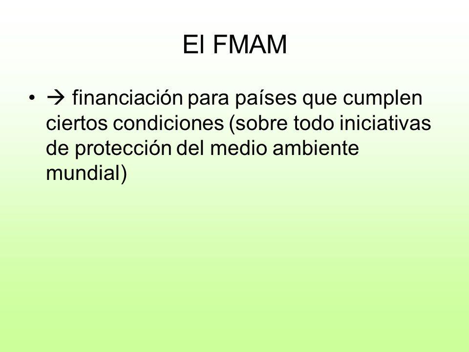 El FMAM financiación para países que cumplen ciertos condiciones (sobre todo iniciativas de protección del medio ambiente mundial)