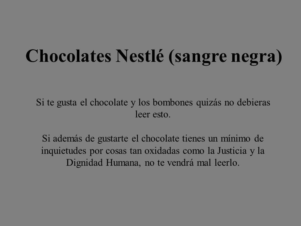 Chocolates Nestlé (sangre negra) Si te gusta el chocolate y los bombones quizás no debieras leer esto.