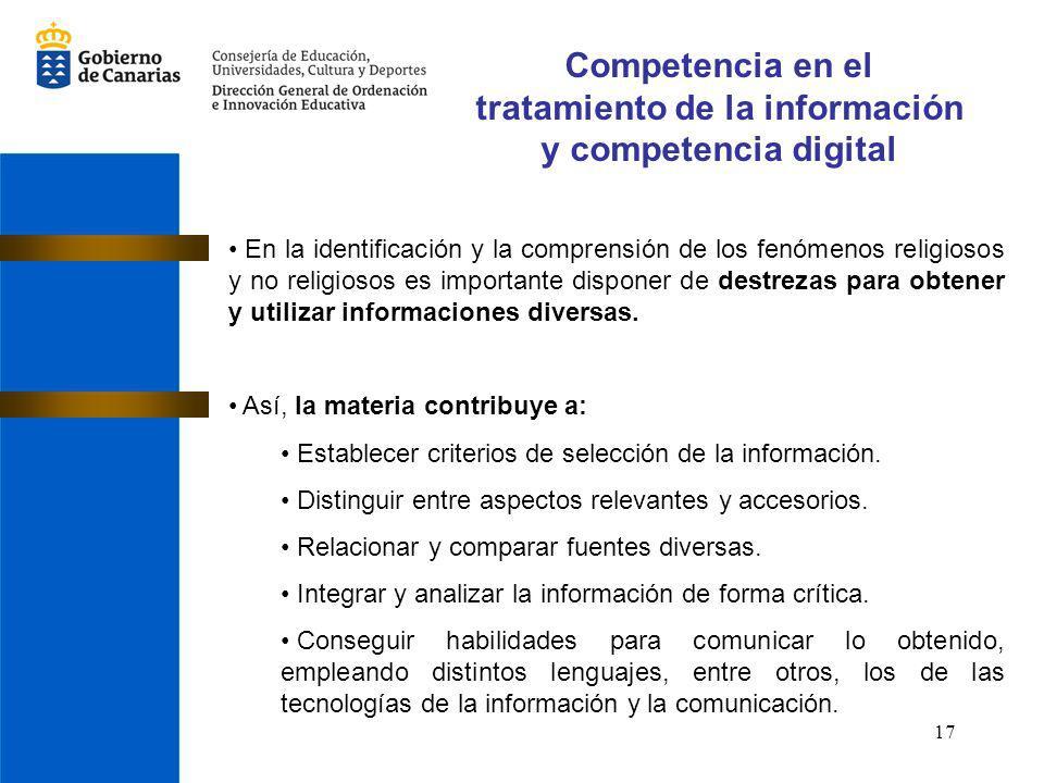 17 Competencia en el tratamiento de la información y competencia digital En la identificación y la comprensión de los fenómenos religiosos y no religi