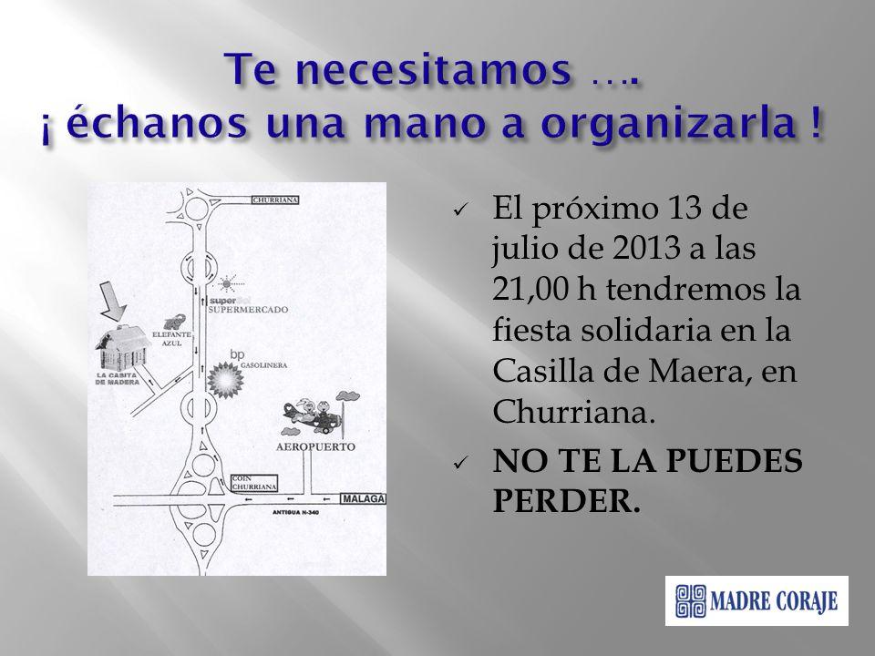 El próximo 13 de julio de 2013 a las 21,00 h tendremos la fiesta solidaria en la Casilla de Maera, en Churriana.