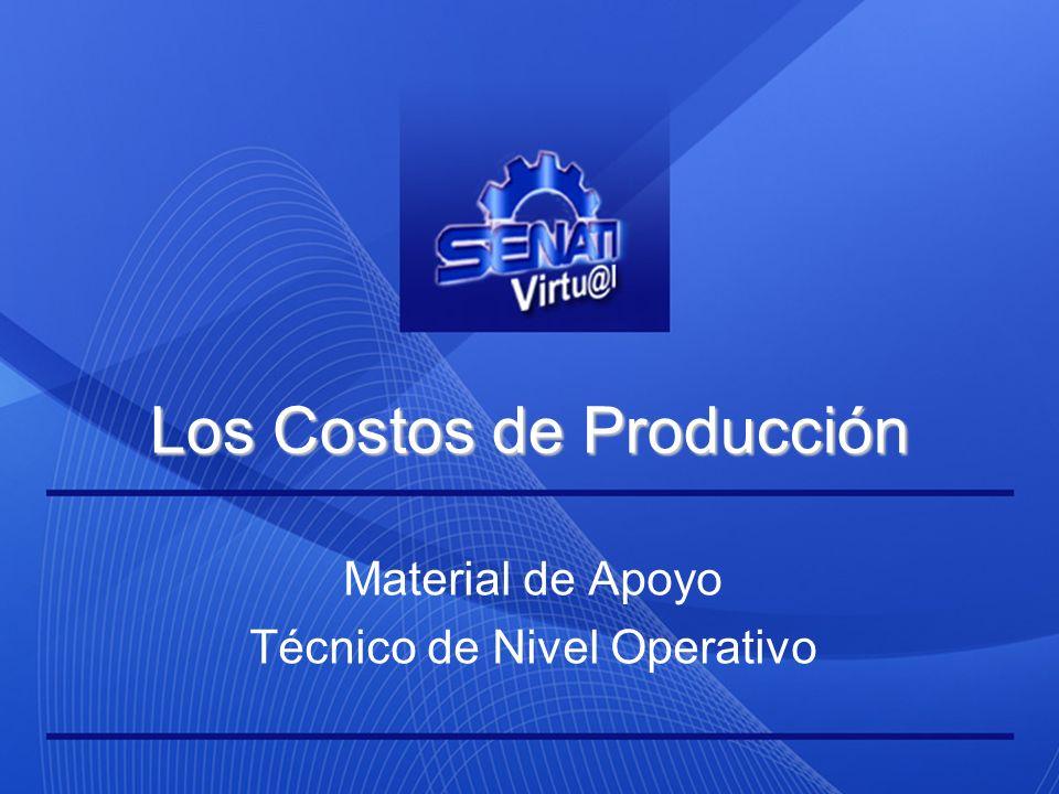 Los Costos de Producción Material de Apoyo Técnico de Nivel Operativo