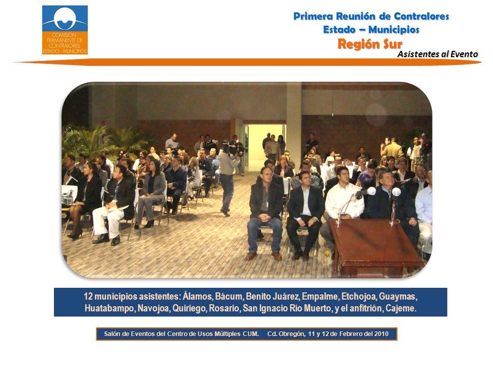 Asistentes al Evento 12 municipios asistentes: Álamos, Bácum, Benito Juárez, Empalme, Etchojoa, Guaymas, Huatabampo, Navojoa, Quiriego, Rosario, San Ignacio Río Muerto, y el anfitrión, Cajeme.