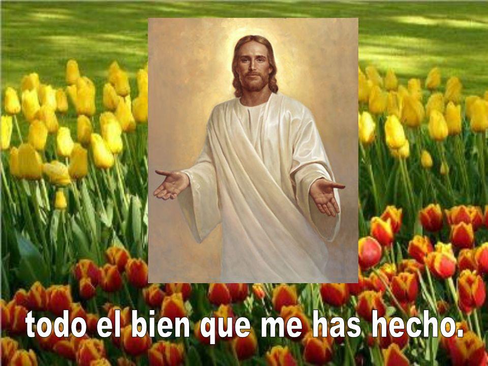 Y así te pagaré, oh Señor,