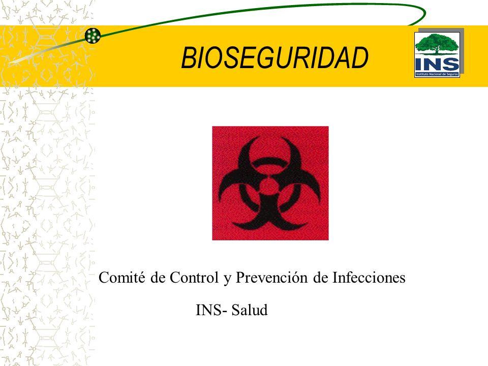 BIOSEGURIDAD Comité de Control y Prevención de Infecciones INS- Salud