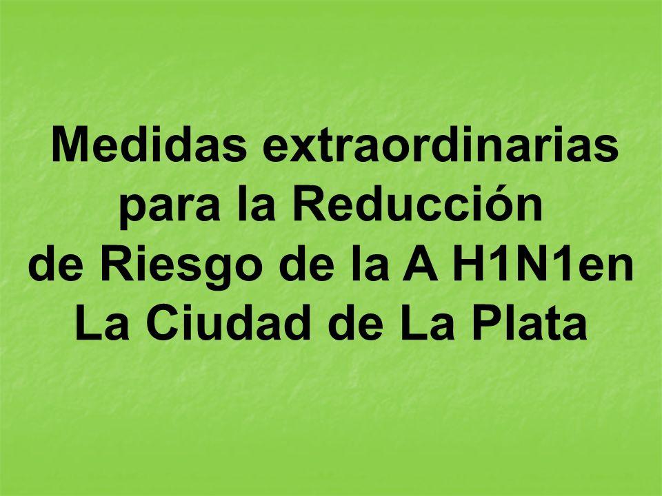 Medidas extraordinarias para la Reducción de Riesgo de la A H1N1en La Ciudad de La Plata