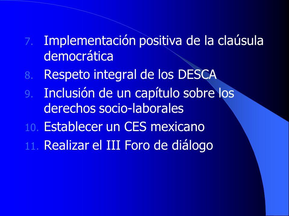 7. Implementación positiva de la claúsula democrática 8.