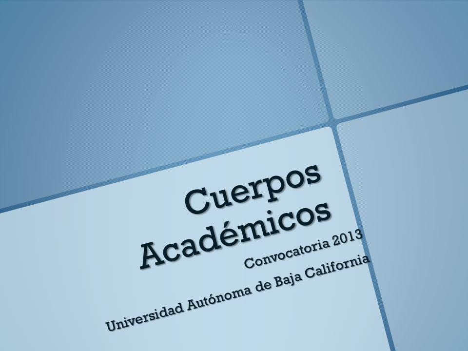 Cuerpos Académicos Convocatoria 2013 Universidad Autónoma de Baja California