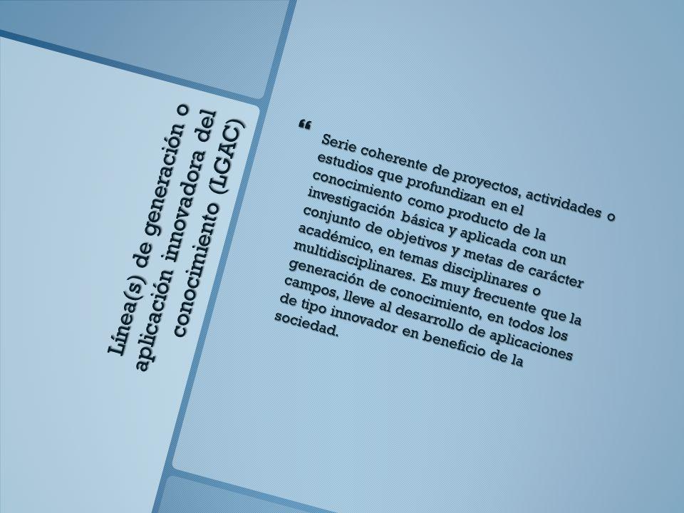 CARACTERISTICAS PARA DETERMINAR EL GRADO DE CONSOLIDACION DE UN CUERPO ACADEMICO Metas Metas Que los integrantes tengan metas comunes para generar conocimientos, realizar investigación aplicada o desarrollo tecnológico.