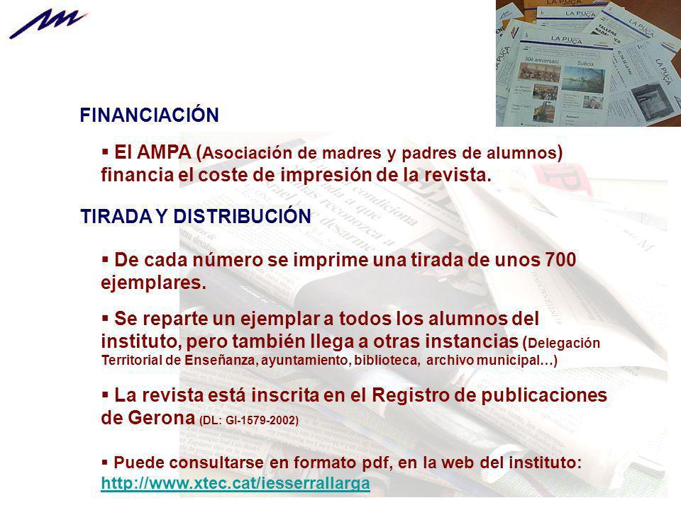 FINANCIACIÓN El AMPA ( Asociación de madres y padres de alumnos ) financia el coste de impresión de la revista. Se reparte un ejemplar a todos los alu