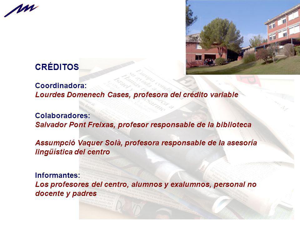 CRÉDITOS Coordinadora: Lourdes Domenech Cases, profesora del crédito variable Colaboradores: Salvador Pont Freixas, profesor responsable de la bibliot