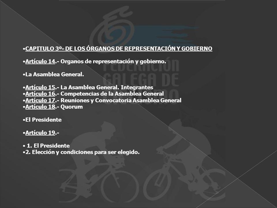 CAPITULO 3º- DE LOS ÓRGANOS DE REPRESENTACIÓN Y GOBIERNO Artículo 14.- Organos de representación y gobierno. La Asamblea General. Artículo 15.- La Asa