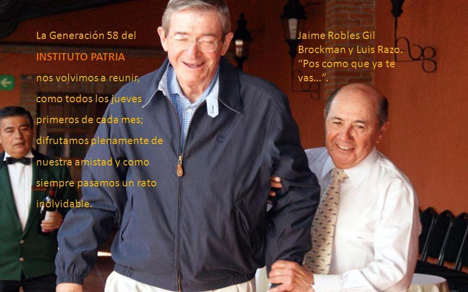 CALLATE, en tono enérgico, fuerte y repetitivo fueron las palabras que emitió Jaime Robles Gil Brockman en la comida de la Gen 58 en el Salón El Molin