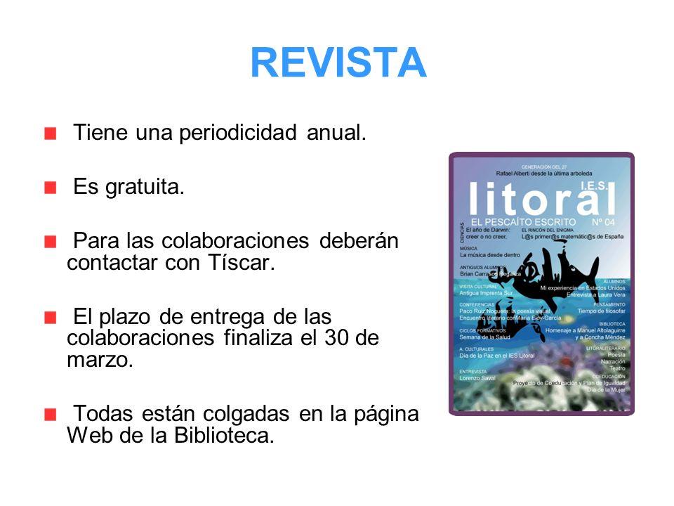 REVISTA Tiene una periodicidad anual. Es gratuita. Para las colaboraciones deberán contactar con Tíscar. El plazo de entrega de las colaboraciones fin