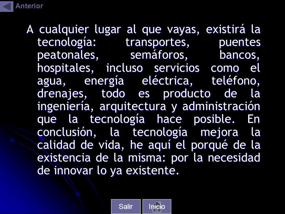 A cualquier lugar al que vayas, existirá la tecnología: transportes, puentes peatonales, semáforos, bancos, hospitales, incluso servicios como el agua