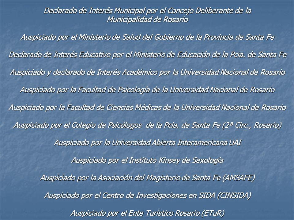 Declarado de Interés Municipal por el Concejo Deliberante de la Municipalidad de Rosario Auspiciado por el Ministerio de Salud del Gobierno de la Prov
