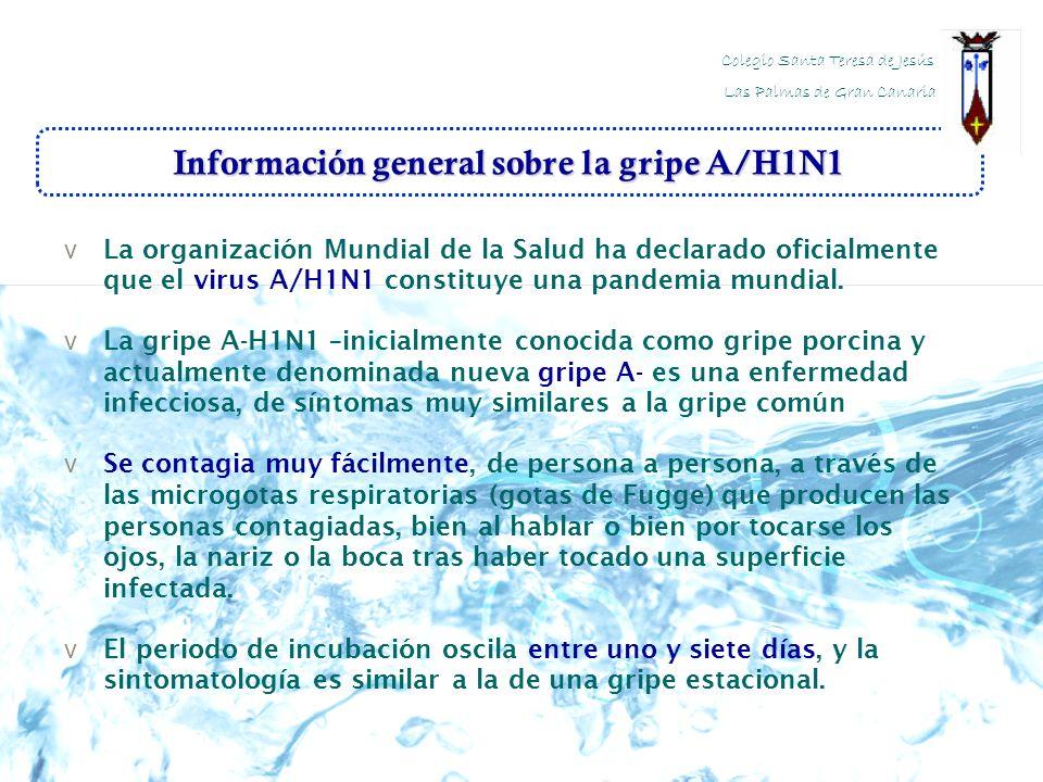 Información general sobre la gripe A/H1N1 v La organización Mundial de la Salud ha declarado oficialmente que el virus A/H1N1 constituye una pandemia
